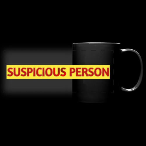 YOU ARE SUSPECT & SUSPICIOUS - Full Color Panoramic Mug
