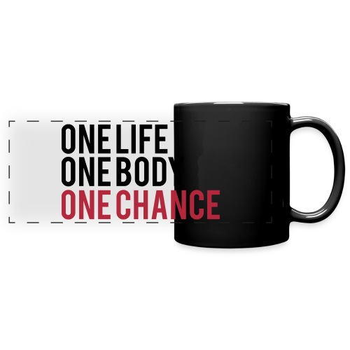 One Life One Body One Chance - Full Color Panoramic Mug