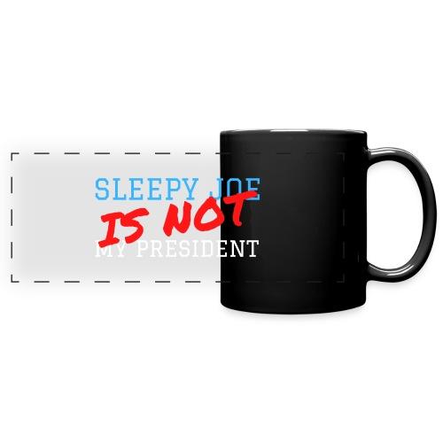 Sleepy Joe Is Not My President - Full Color Panoramic Mug