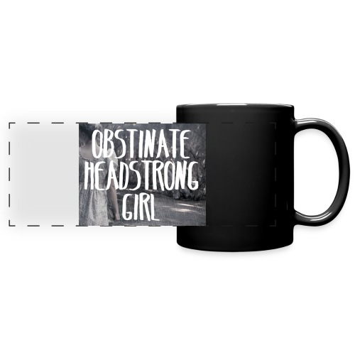 Obstinate Headstrong Girl - Full Color Panoramic Mug