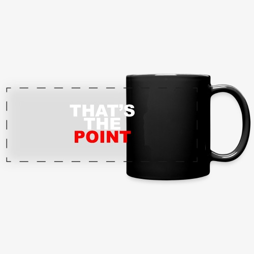 THAT'S THE POINT - Full Color Panoramic Mug
