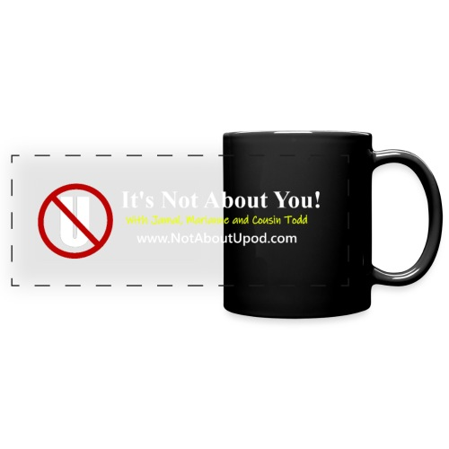 it's Not About You with Jamal, Marianne and Todd - Full Color Panoramic Mug