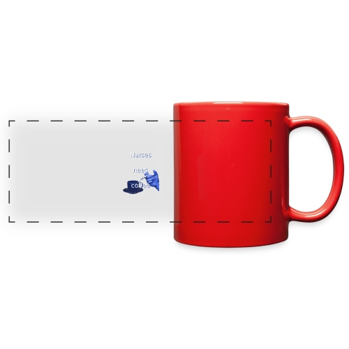 Nurses need coffee - Full Color Panoramic Mug