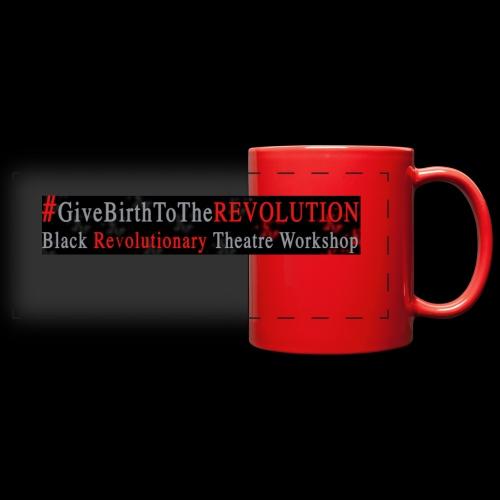 GiveBirthToTheRevolution - Full Color Panoramic Mug