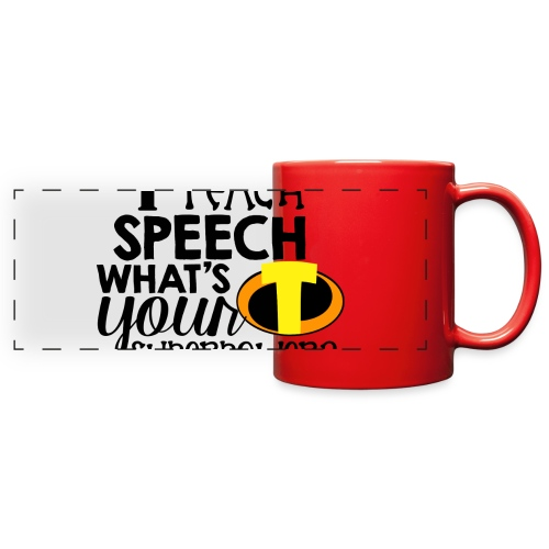 I Teach Speech What's Your Superpower - Full Color Panoramic Mug