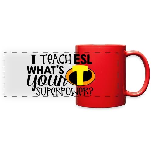 I Teach ESL What's Your Superpower Teacher - Full Color Panoramic Mug