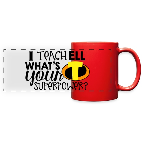 I Teach ELL What's Your Superpower - Full Color Panoramic Mug