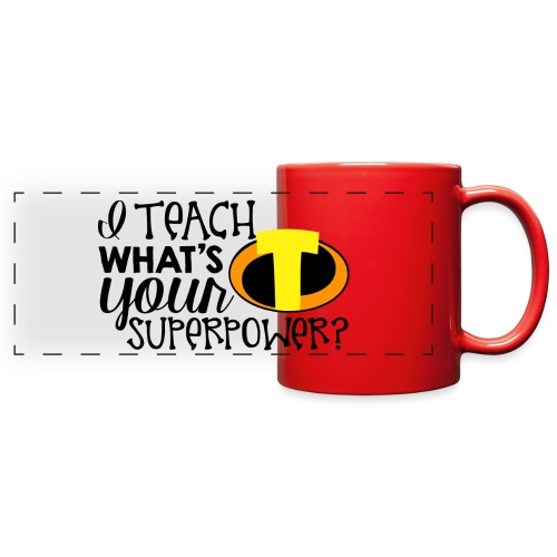 I Teach What's Your Superpower Teacher T-Shirts - Full Color Panoramic Mug