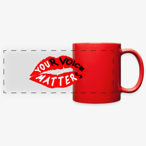 Your Voice Matters - Full Color Panoramic Mug
