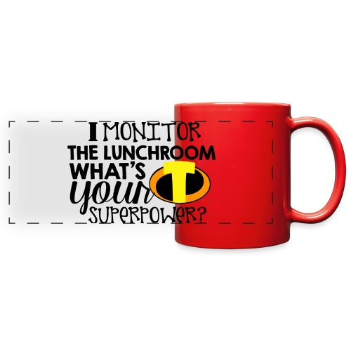 I Monitor the Lunchroom What's Your Superpower - Full Color Panoramic Mug