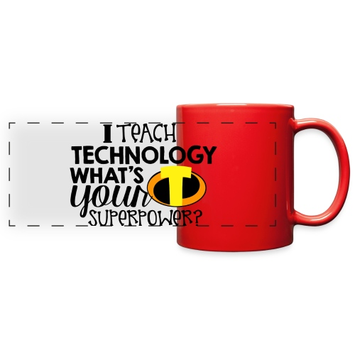 I Teach Technology What's Your Superpower Teacher - Full Color Panoramic Mug