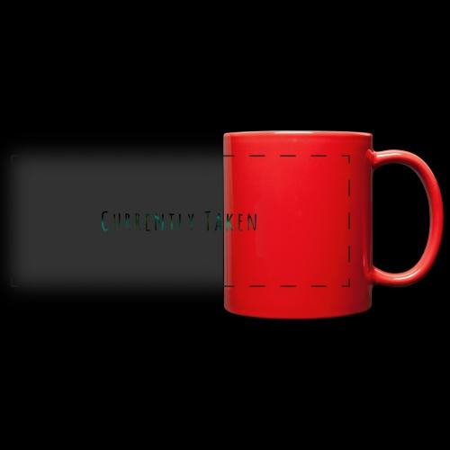 Currently Taken T-Shirt - Full Color Panoramic Mug