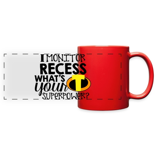 I Monitor Recess What's Your Superpower - Full Color Panoramic Mug