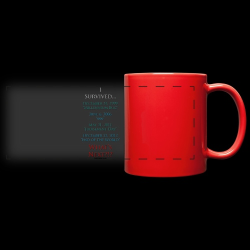 Survived... Whats Next? - Full Color Panoramic Mug