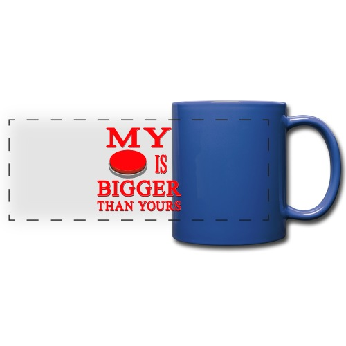 My Button Is Bigger Than Yours - Full Color Panoramic Mug