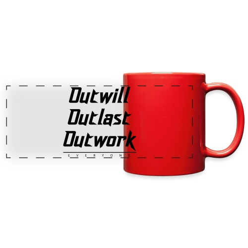 Outwill. Outlast. Outwork. EVERYONE. - Full Color Panoramic Mug