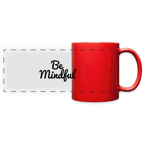 Be Mindful - Full Color Panoramic Mug