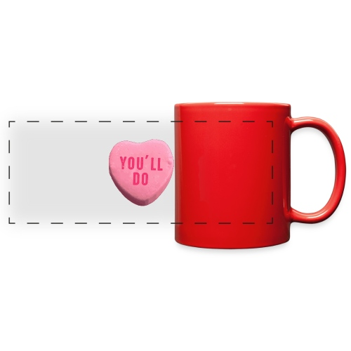 You ll Do Funny Valentines Day Candy Heart - Full Color Panoramic Mug