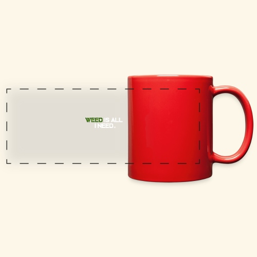WEED IS ALL I NEED - T-SHIRT - HOODIE - CANNABIS - Full Color Panoramic Mug