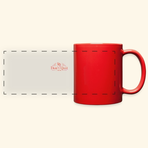 DON'T QUIT #3 - Full Color Panoramic Mug
