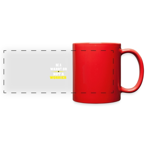 Be a warrior not a worrier - Full Color Panoramic Mug