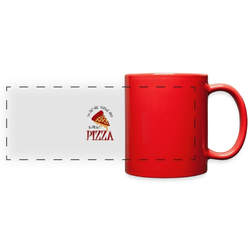 You Can't Make Everyone Happy You Are Not Pizza - Full Color Panoramic Mug
