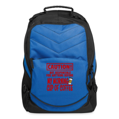 Not responsible for anything before my COFFEE - Computer Backpack