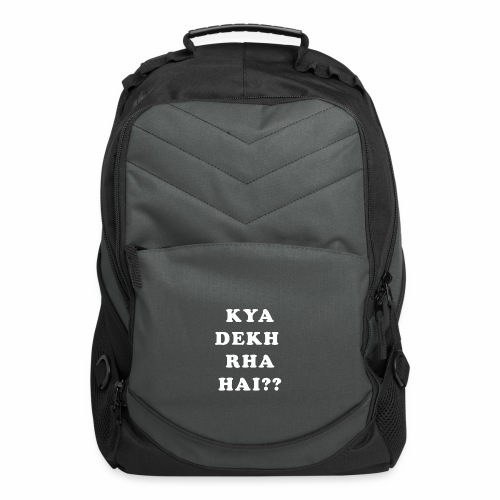 Kya Dekh Raha Hai - Computer Backpack