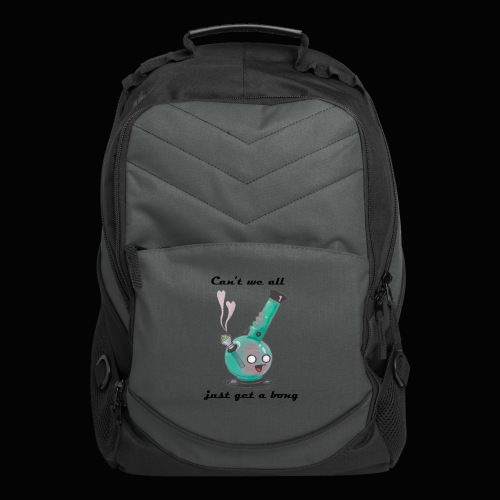 Can't We All Just Get a Bong - Computer Backpack