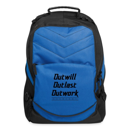 Outwill. Outlast. Outwork. EVERYONE. - Computer Backpack