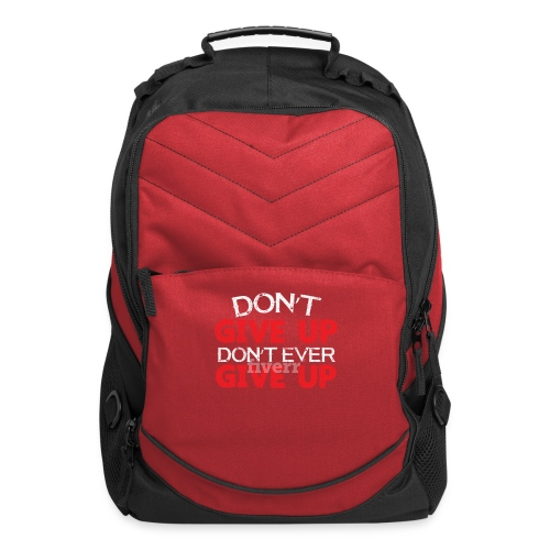 Dont Give Up Dont Ever Give Up - Computer Backpack