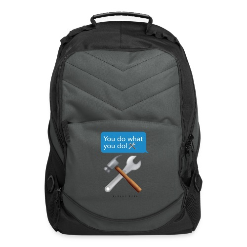 You Do What You Do - Computer Backpack