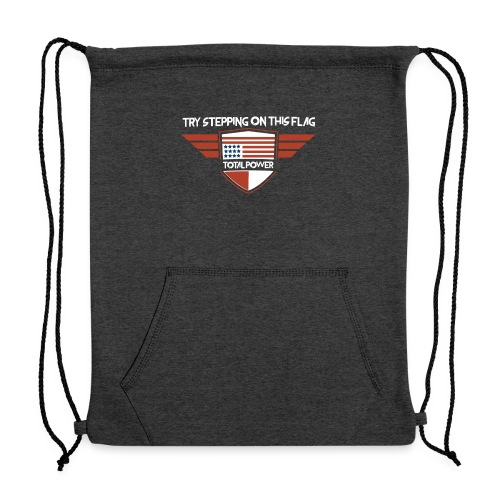 Try Stepping on This One. - Sweatshirt Cinch Bag