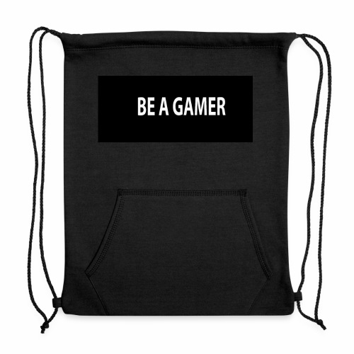 BE A GAMER!!!! - Sweatshirt Cinch Bag