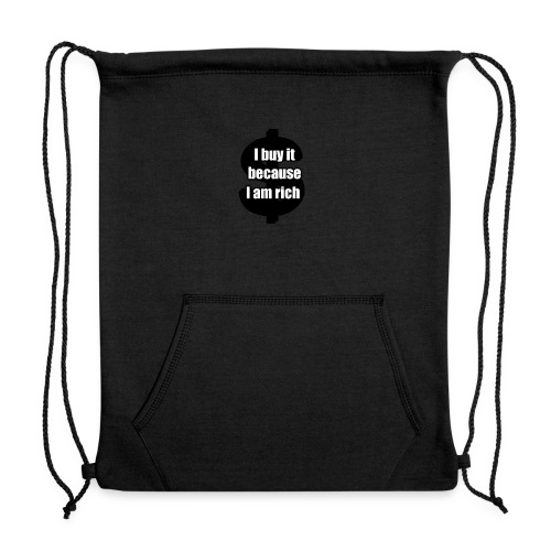 I am rich (if u are rich then buy it) - Sweatshirt Cinch Bag