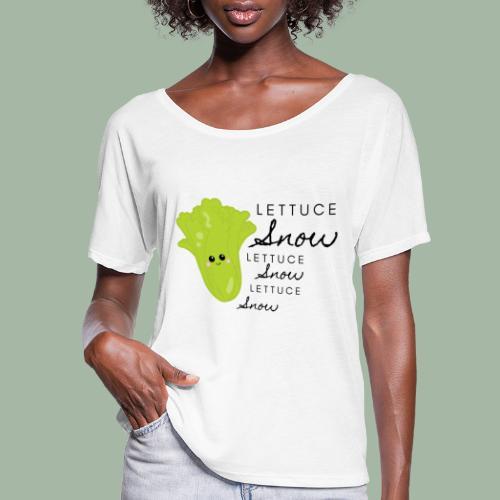 Lettuce Snow - Women's Flowy T-Shirt