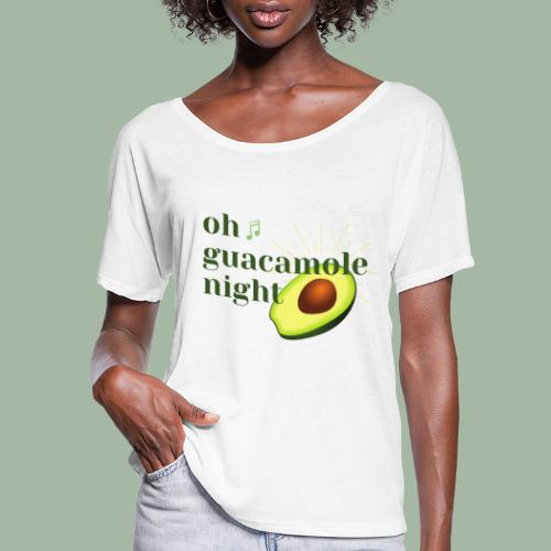 Oh Guacamole Night - Women's Flowy T-Shirt