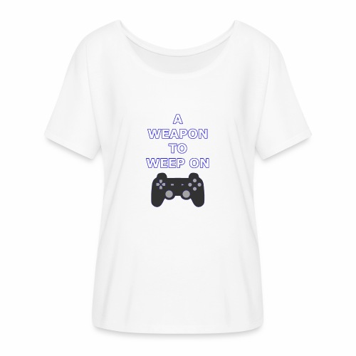 A Weapon to Weep On - Women's Flowy T-Shirt