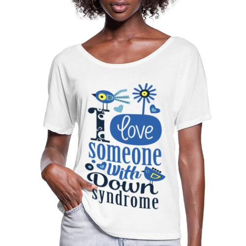 I Love Someone with Down syndrome - Women's Flowy T-Shirt