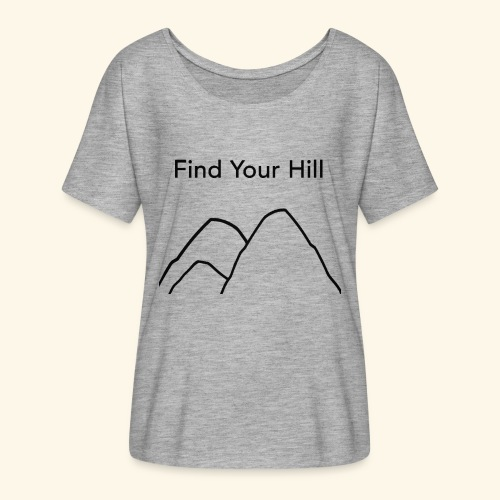 Find Your Hill - Women's Flowy T-Shirt