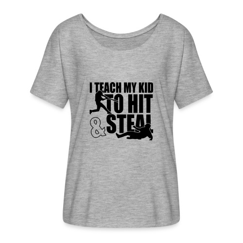 I Teach My Kid to Hit and Steal Baseball - Women's Flowy T-Shirt