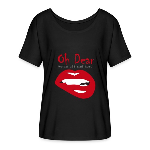 Oh Dear - Women's Flowy T-Shirt