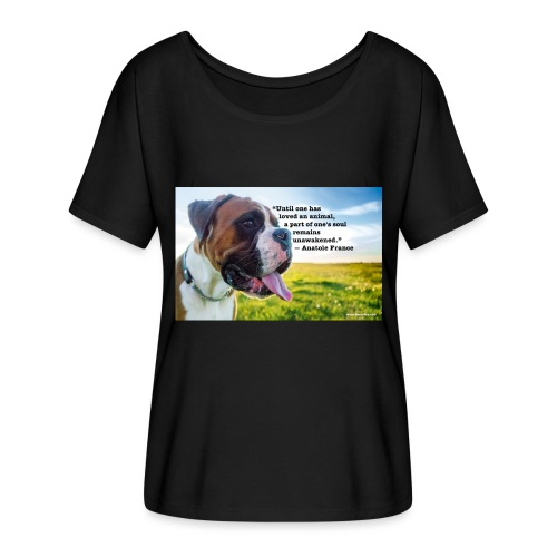 Until one has loved an animal - Women's Flowy T-Shirt