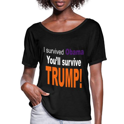 I survived Obama. You'll survive Trump - Women's Flowy T-Shirt