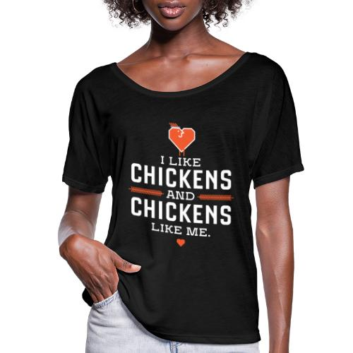 I like chickens - Women's Flowy T-Shirt