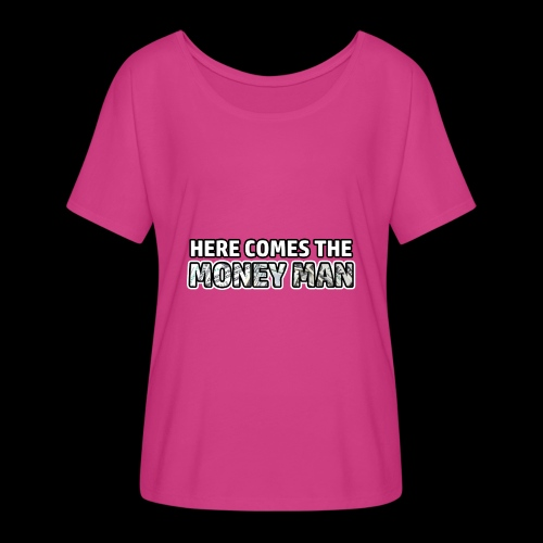 Here Comes The Money Man - Women's Flowy T-Shirt