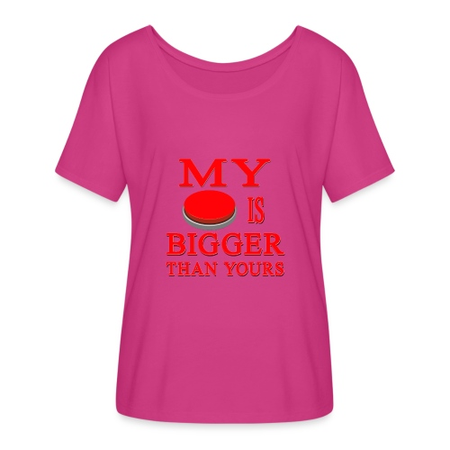 My Button Is Bigger Than Yours - Women's Flowy T-Shirt