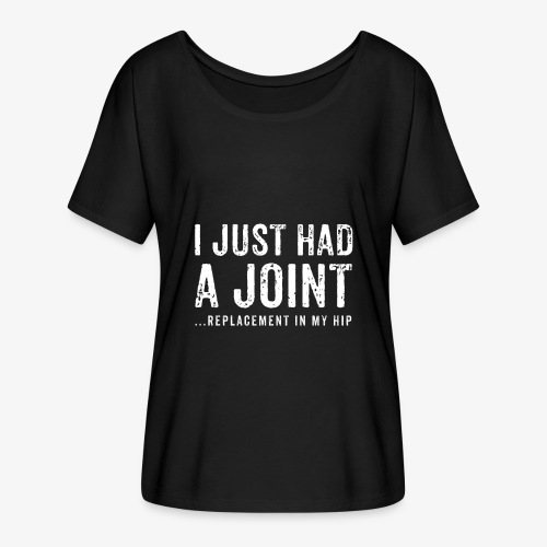 JOINT HIP REPLACEMENT FUNNY SHIRT - Women's Flowy T-Shirt