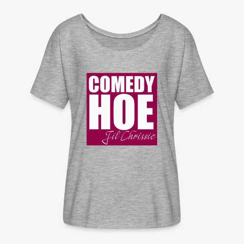 Comedy Hoe by Jil Chrissie - Women's Flowy T-Shirt