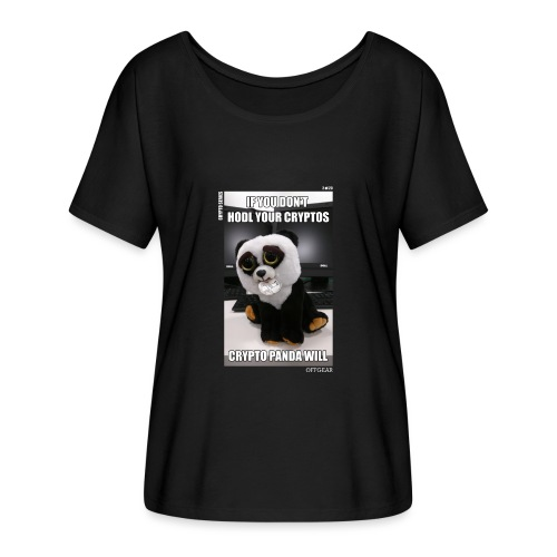 If Don't HODL Your Cryptos... - Women's Flowy T-Shirt